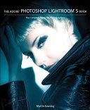 The Adobe Photoshop Lightroom 5 Book Pdf/ePub eBook