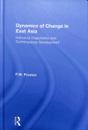 Dynamics of change in East Asia : historical trajectories and contemporary development / P.W. Presto
