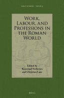 Work, Labour, and Professions in the Roman World