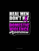 Real Men Don t Hit Domestic Violence Awareness