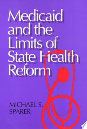 Download Medicaid And The Limits of State Health Reform Free Books - EBOOK
