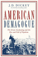 link to American demagogue : the Great Awakening and the rise and fall of populism in the TCC library catalog