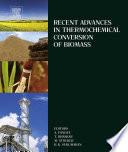 """Recent Advances in Thermochemical Conversion of Biomass"" by Ashok Pandey, Thallada Bhaskar, Michael Stöcker, Rajeev Sukumaran"