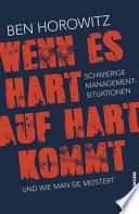 Wenn es hart auf hart kommt  : Schwierige Management-Situationen und wie man sie meistert