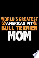 World's Greatest American Pit Bull Terrier Mom