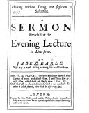 Hearing without doing  not sufficient to salvation  A sermon  on James i  22  preach d at the Evening Lecture at Lime Street  By J  E      at his leaving the said Lecture