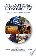 International Economic Law and African Development