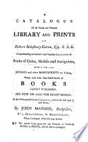 A Catalogue Of The Entire And Genuine Library And Prints Of Robert Salusbury Cotton