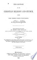 The History of the Christian Religion and Church During the Three First Centuries Book PDF