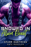 Snowed in with the Alien Beast