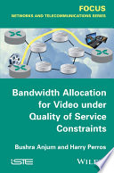 Bandwidth Allocation for Video under Quality of Service Constraints
