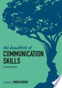 """The Handbook of Communication Skills"" by Owen Hargie"