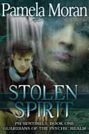 Stolen Spirit (PSI Sentinels: Book One, Guardians of the Psychic Realm) [Pdf/ePub] eBook
