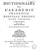 Dictionnaire de l'Academie françoise. Tome premier [-second!