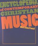 Encyclopedia of Contemporary Christian Music