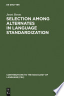 Selection among Alternates in Language Standardization