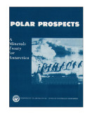 Polar prospects : a minerals treaty for Antarctica. ebook
