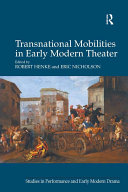 Transnational Mobilities in Early Modern Theater