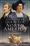 Explorers and Their Quest for North America Book