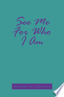 See Me for Who I Am