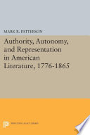 Authority Autonomy And Representation In American Literature 1776 1865 Book