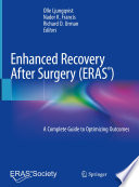 """Enhanced Recovery After Surgery: A Complete Guide to Optimizing Outcomes"" by Olle Ljungqvist, Nader K. Francis, Richard D. Urman"