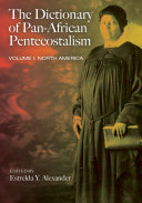 The Dictionary of Pan African Pentecostalism  Volume One