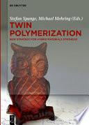 Twin Polymerization