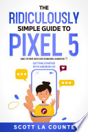 The Ridiculously Simple Guide to Pixel 5 (and Other Devices Running Android 11)