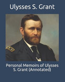 Personal Memoirs of Ulysses S. Grant (Annotated)