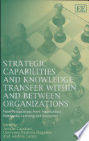 Strategic Capabilities and Knowledge Transfer Within and Between Organizations