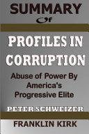 Summary of Profiles in Corruption