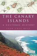 The Canary Islands by Juan Cruz Ruiz