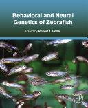 Behavioral and Neural Genetics of Zebrafish