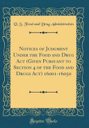 Notices Of Judgment Under The Food And Drug Act Given Pursuant To Section 4 Of The Food And Drugs Act 16001 16050 Classic Reprint