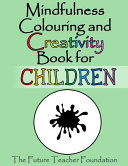 Mindfulness Colouring and Creativity Book for Children
