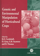 Genetic and Environmental Manipulation of Horticultural Crops
