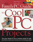 The Family PC Guide to Cool PC Projects