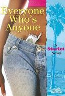 Everyone Who S Anyone A Starlet Novel
