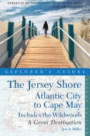 Explorer's Guide Jersey Shore: Atlantic City to Cape May: A Great Destination (Second Edition)