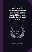 A Guide To The Current Periodicals And Serials Of The United States And Canada Supplement Sept 1