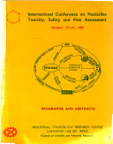 International Conference on Pesticides  Toxicity  Safety and Risk Assessment  October 27 31  1985 Book