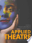"""Applied Theatre: International Case Studies and Challenges for Practice"" by Monica Prendergast, Juliana Saxton"