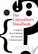 """""""The Copyeditor's Handbook: A Guide for Book Publishing and Corporate Communications"""" by Amy Einsohn, Marilyn Schwartz"""