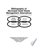 Bibliography of Municipal Solid Waste Management Alternatives
