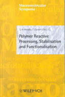 Polymer Reactive Processing  Stabilisation and Functionalisation