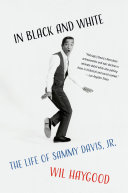In Black and White: The Life of Sammy Davis Junior