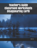 Teacher s Guide Classroom Worksheets Disappearing Earth