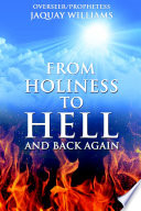 From Holiness To Hell And Back Again