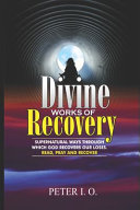 Divine Works of Recovery